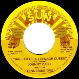 Ballad Of A Teenage Queen (Sun International 22)