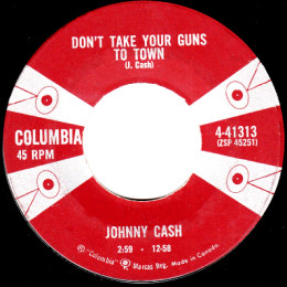 Don't Take Your Guns To Town (Columbia 4-41313) can