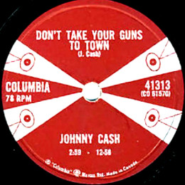 Don't Take Your Guns To Town (78rpm)