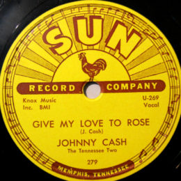 Give My Love To Rose (Sun 279) 78rpm  - variant 2