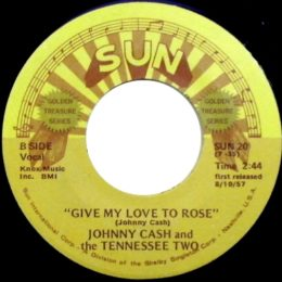 Give My Love To Rose (Sun International 20) variant 2