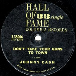 Don't Take Your Guns To Town (Columbia HOF 3-33006)