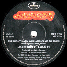 The Night Hank Williams Came To Town  (Mercury MER 255)