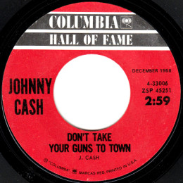 Don't Take Your Guns To Town (Columbia HOF 4 33006) variant 1
