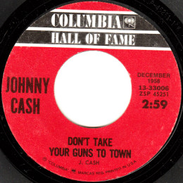 Don't Take Your Guns To Town (Columbia HOF 13-33006) variant 2