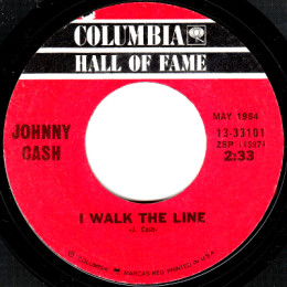 I Walk The Line (Columbia HOF 13-33101)