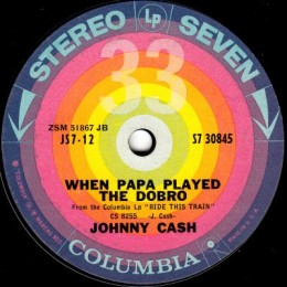 When Papa Played The Dobro (Columbia S7 30845)