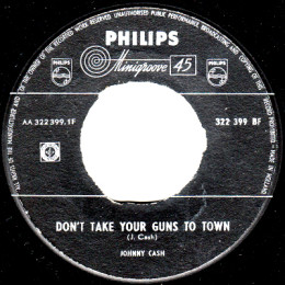 Don't Take Your Guns To Town (Philips 322 399 BF) - Holland