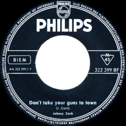 Don't Take Your Guns To Town (Philips 322 399BF)  - Germany