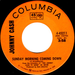 Sunday Morning Coming Down  (Columbia 4-45211)